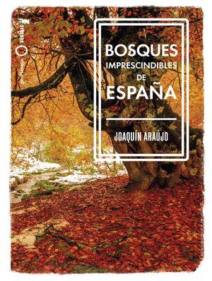 BOSQUE IMPRESCINDIBLES DE ESPAÑA