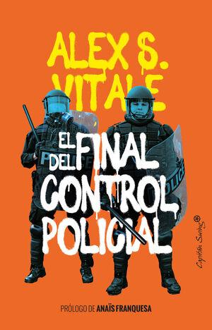 EL FINAL DEL CONTROL POLICIAL