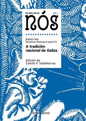 DO MELLOR DE NÓS I. ESCOLMA-MOSTRARIO XERAL DO BOLETÍN NÓS (VOL. 1): A TRADICIÓN