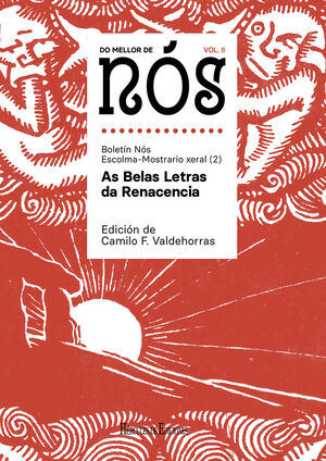 DO MELLOR DE NÓS II. ESCOLMA-MOSTRARIO XERAL DO BOLETÍN NÓS (VOL. 2): AS BELAS L
