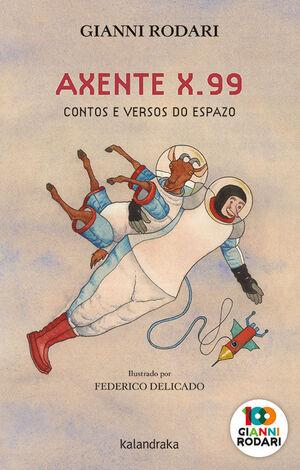 AXENTE X.99, CONTOS E VERSOS DO ESPAZO