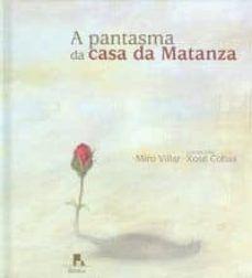 A PANTASMA DA CASA DA MATANZA