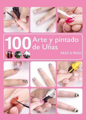 100 ARTE Y PINTADO DE UÑAS PASO A PASO