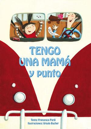 TENGO UNA MAMÁ Y PUNTO