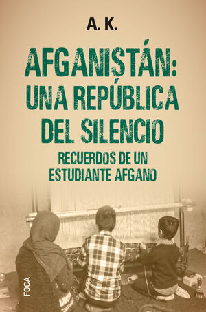 AFGANISTÁN: UNA REPÚBLICA DEL SILENCIO