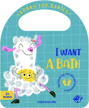 I WANT A BATH