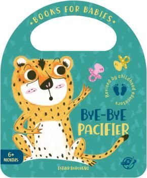 BOOKS FOR BABIES - BYE-BYE PACIFIER