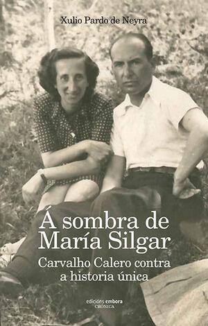 Á SOMBRA DE MARÍA SILGAR.