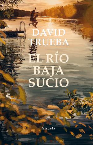 EL RÍO BAJA SUCIO (RUST.)