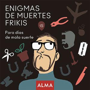ENIGMAS DE MUERTES DE FRIKIS