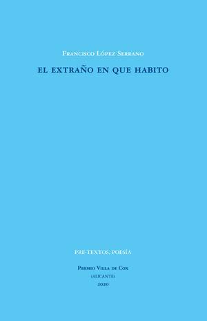 EXTRAÑO EN QUE HABITO, EL