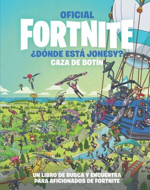 OFICIAL FORTNITE ¿DÓNDE ESTÁ JONESY? CAZA DE BOTÍN