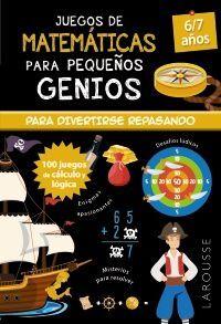JUEGOS DE MATEMÁTICAS PARA PEQUEÑOS GENIOS 6/7 AÑOS