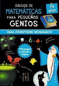 JUEGOS DE MATEMÁTICAS PARA PEQUEÑOS GENIOS 7/8 AÑOS