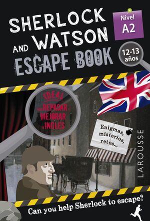 SHERLOCK & WATSON. ESCAPE BOOK PARA REPASAR INGLÉS. 12-13 AÑOS. A2