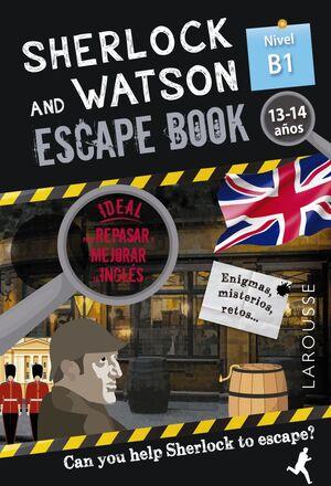 SHERLOCK & WATSON. ESCAPE BOOK PARA REPASAR INGLÉS. 13-14 AÑOS. B1