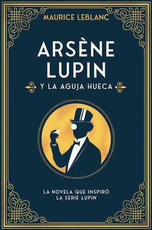 ARSÈNE LUPIN Y LA AGUJA HUECA
