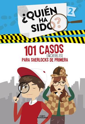 101 CASOS INCREÍBLES PARA SHERLOCKS DE PRIMERA (SERIE ¿QUIÉN HA SIDO? 2)
