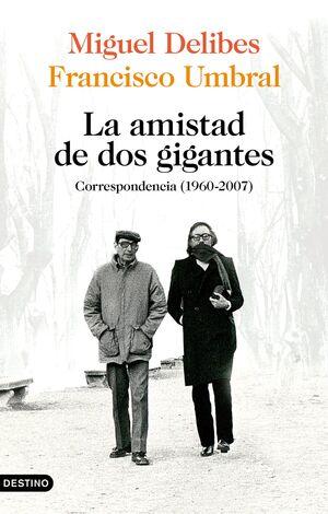 LA MISTAD DE DOS GIGANTES. CORRESPONDENCIA 1960-2007