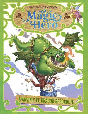 MAGIC HERO 4. MARVIN Y EL DRAGÓN REGORDETE