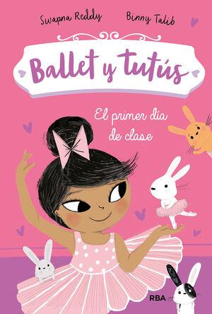 BALLET Y TUTÚS 1. EL PRIMER DÍA DE CLASE