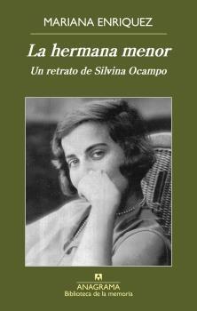 LA HERMANA MENOR. UN RETRATO DE SILVINA OCAMPO