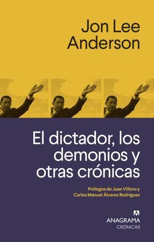 DICTADOR, LOS DEMONIOS Y OTRAS CRÓNICAS, EL