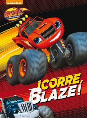 CORRE, BLAZE! (BLAZE Y LOS MONSTER MACHINES. ACTIVIDADES)