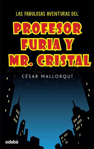 LAS FABULOSAS AVENTURAS DEL PROFESOR FURIA Y MR CRISTAL