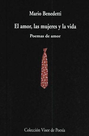EL AMOR, LAS MUJERES Y LA VIDA. POEMAS DE AMOR