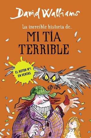 LA INCREÍBLE HISTORIA DE... MI TÍA TERRIBLE
