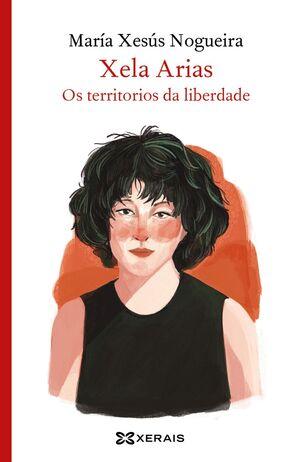 XELA ARIAS. OS TERRITORIOS DA LIBERDADE