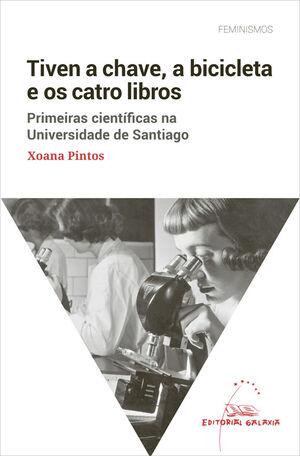 TIVEN A CHAVE, A BICICLETA E OS CATRO LIBROS. PRIMEIRAS CIENTÍFICAS NA UNIVERSID