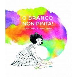 O BRANCO NON PINTA!