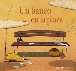 UN BANCO EN LA PLAZA (DESDE 5 AÑOS) (CARTONE)