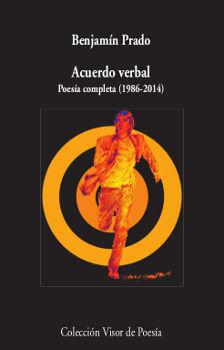 ACUERDO VERBAL. POESÍA COMPLETA (1986-2014)