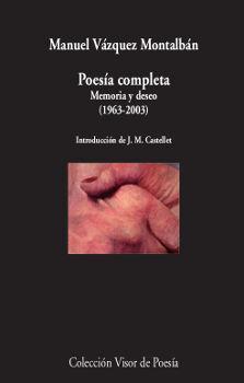 POESÍA COMPLETA. MEMORIA Y DESEO (1963-2003). MANUEL VÁZQUEZ MONTALBÁN