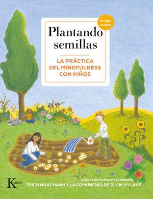 PLANTANDO SEMILLAS (INCLUYE AUDIOS). LA PRÁCTICA DEL MINDFULNESS CON NIÑOS